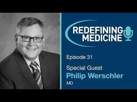 Redefining Medicine with special guest Dr. Philip Werschler