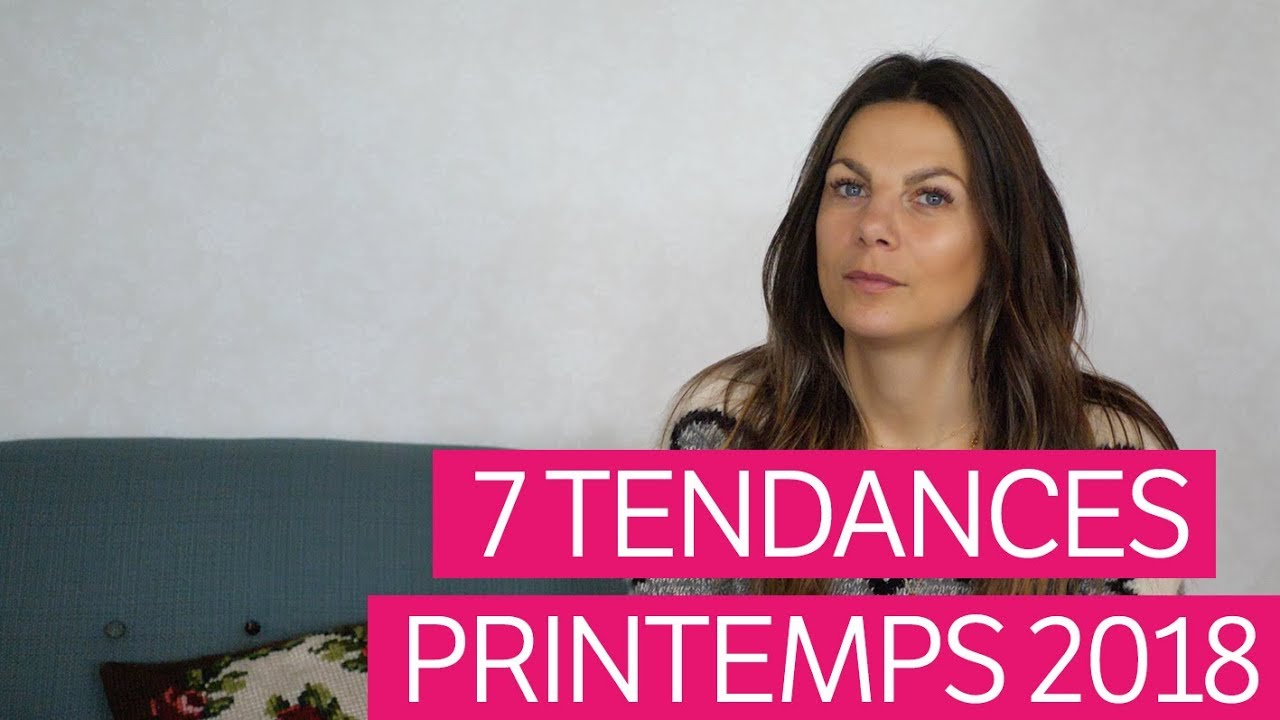 02461c8fde3 Les 7 tendances mode printemps 2018 - YouTube