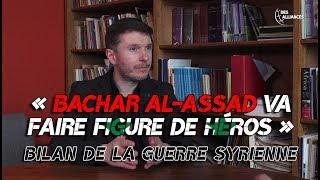 «Bachar el-Assad va faire figure de héros»: bilan de la guerre syrienne