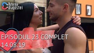 Puterea dragostei (14.08.2019) - Episodul 23 COMPLET HD