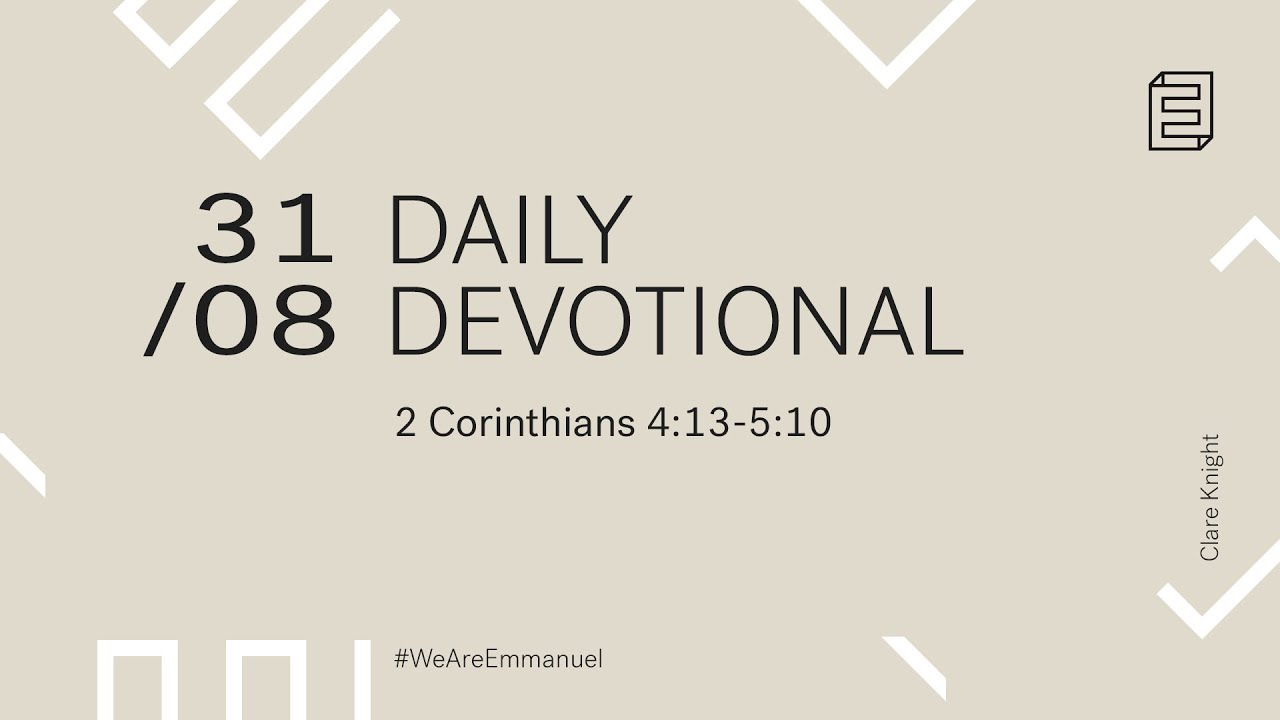 Daily Devotional with Clare Knight // 2 Corinthians 4:13-5:10 Cover Image