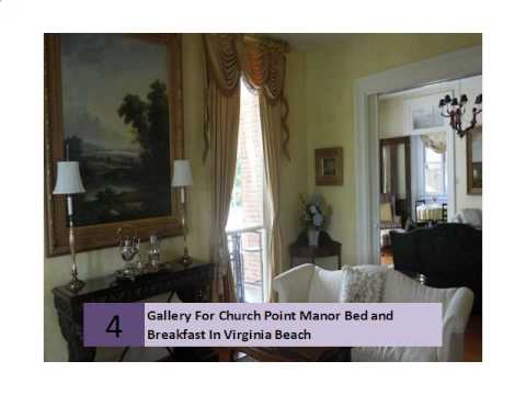Gallery For Church Point Manor Bed and Breakfast In Virginia Beach