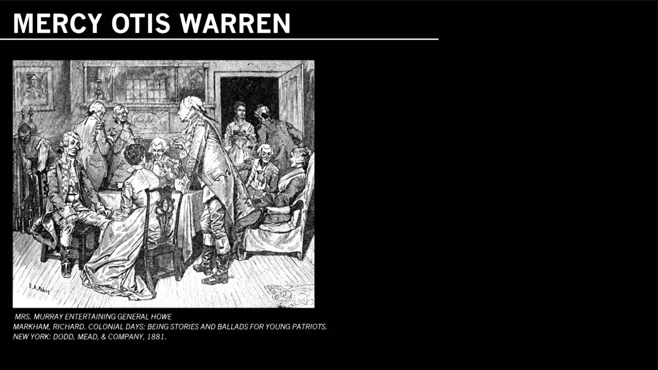 a biography of mercy otis warren a playwright The plays and poems of mercy otis warren: facsimile reproductions  letters,  and a complete biography of this famous poet of a century and a half ago ps866.