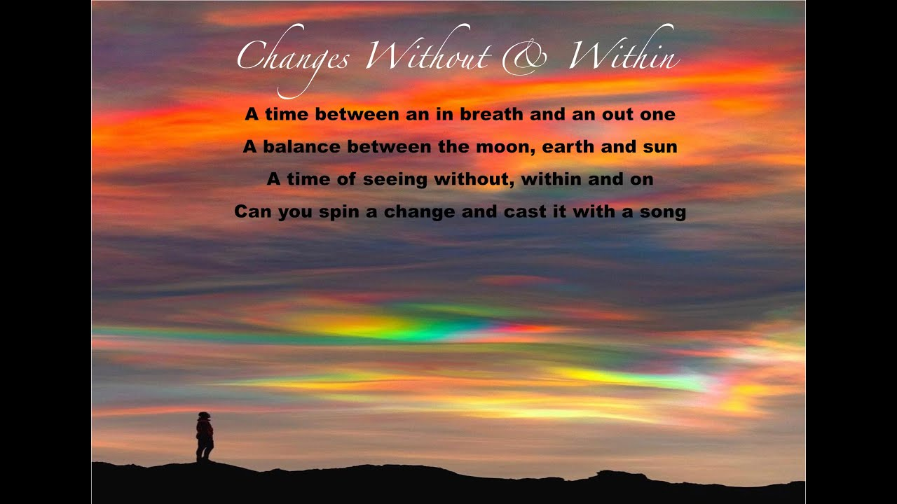 Changes Without & Within