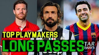 TOP PLAYMAKERS Long Passes  Xabi Alonso /Andrea / Pirlo Xavi