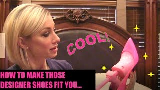 Make designer shoes fit you, KevenAnna shoe stretchers, Louboutins