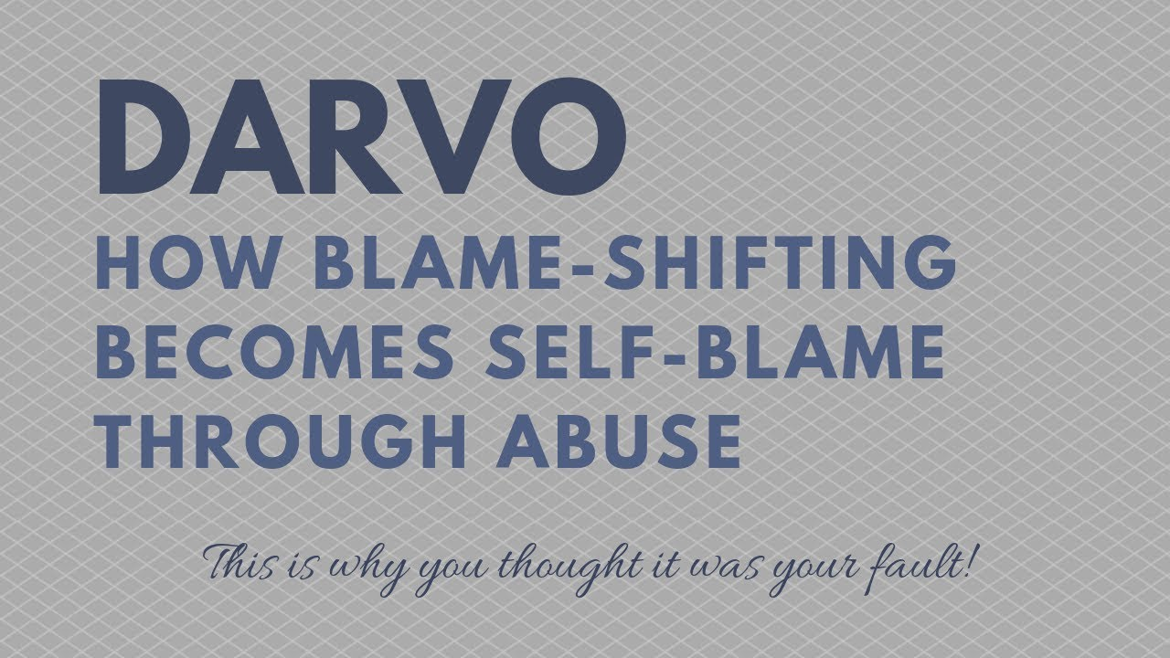 DARVO | The Abuser's tactic of blame-shifting that causes you to blame  yourself for the abuse