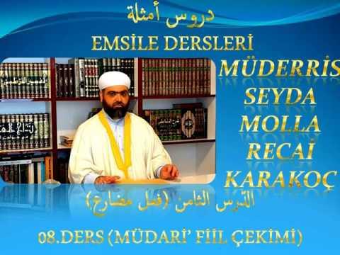 EMSİLE أمثلة DERS_08(فعل ضارع) Seyda Molla Recai KARAKOÇ