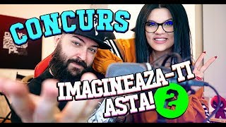 CONCURS: IMAGINEAZA-TI ASTA!