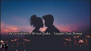Arsy Widianto, Brisia Jodie - Sejauh Dua Benua