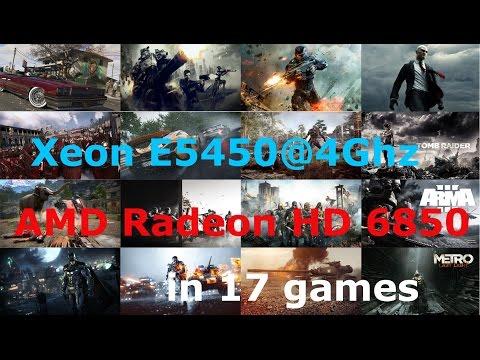 Xeon E5450@4Ghz + AMD Radeon HD 6850 in 17 Games
