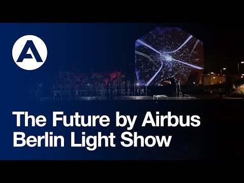 Berlin Light Show -- the Future by Airbus