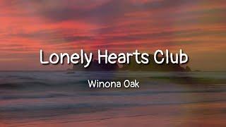 Download Winona Oak - Lonely Hearts Club (lyrics) Mp3 and Videos