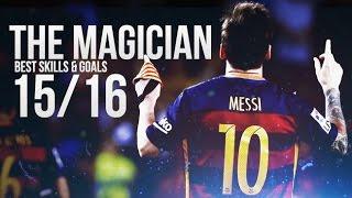 Lionel Messi ● The Magician - Skills & Goals 2015/2016 | HD