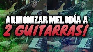 ARMONIZAR MELODÍA A DOS GUITARRAS! | Método simple!