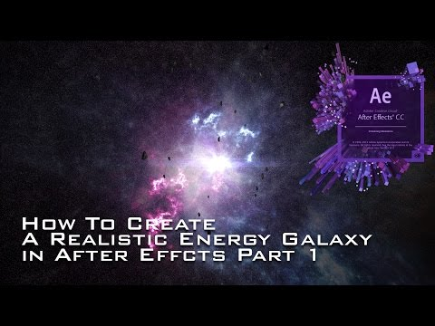 How to Create a Realistic Energy Galaxy in After Effects CC Part 1 Tutorial