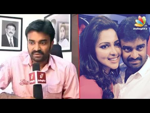 AL Vijay opens up about Divorce from Amala Paul | Hot Tamil Cinema News