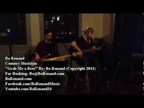 Bo Renaud - Grab Me a Beer *Copyright 2013