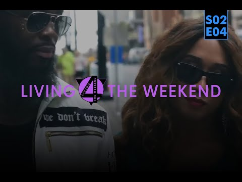 "Living 4 The Weekend S2 Ep 4 ""Organized Chaos"""