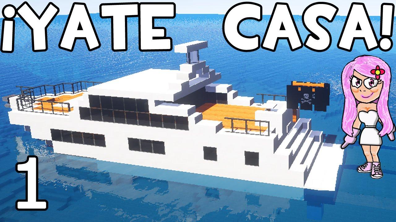 Yate casa en minecraft parte 1 presentaci n y aventura for Casa moderna minecraft mirote y blancana