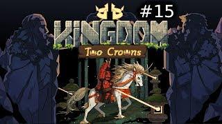 Kingdom Two Crowns #15 Nieder mit der Gier!
