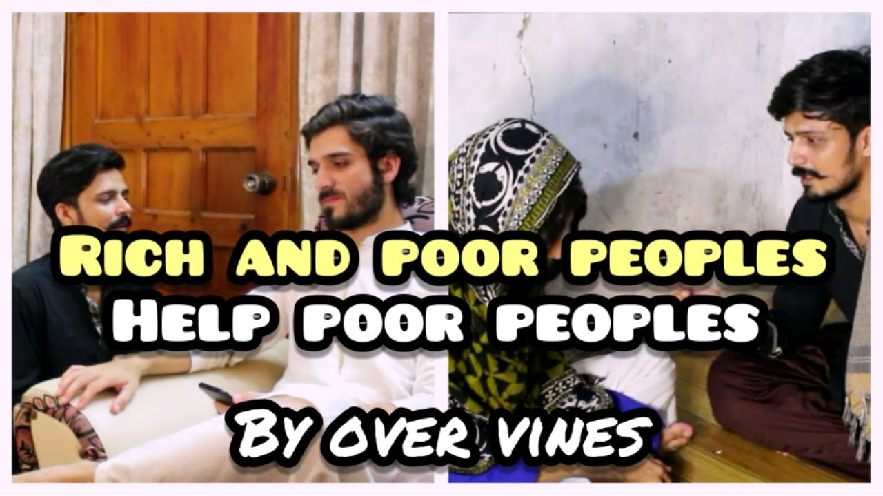 Rich And Poor Peoples? [ Help Poor People By Over Vines ...