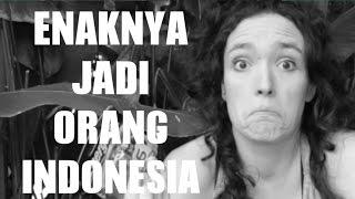 Enaknya Jadi Orang Indonesia Menurut Bule (It