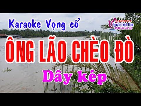 Karaoke vọng cổ ÔNG LÃO CHÈO ĐÒ - DÂY KÉP [Beat hay]