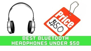 Video The Best Bluetooth Headphones Under $50 download MP3, 3GP, MP4, WEBM, AVI, FLV Juli 2018