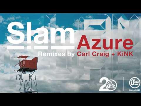 Slam - Azure (Carl Craig C2 Remix)