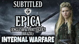 EPICA - INTERNAL WARFARE (LEGENDADO ENGLISH & PORTUGUÊS BRAZIL)
