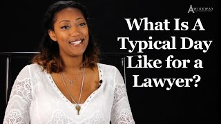 What Is A Typical Day Like for a Lawyer? | Legal Advisor