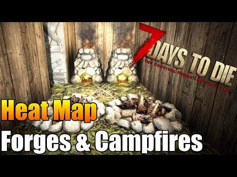 7 Days to Die - Heat Map - Forges & Campfires - Where To Put Them (Keep Heat Down)