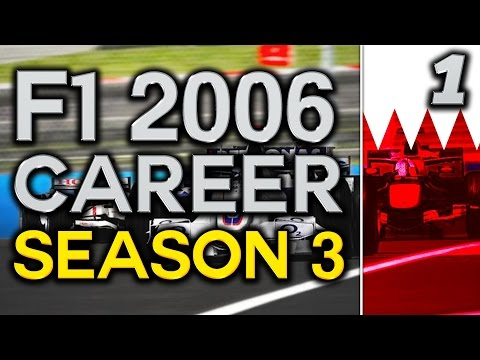 F1 2006 Career Mode S3 Part 1: SEASON 3 BEGINS