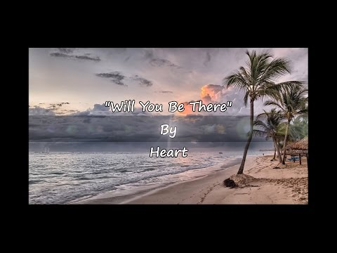 """Heart - """"Will You Be There"""" (Onscreen Lyrics )"""