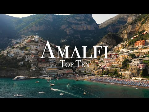 Top 10 Places To Visit On The Amalfi Coast – 4K Travel Guide