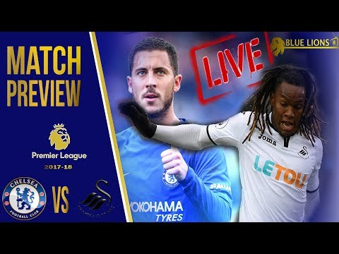 Chelsea Vs Swansea Match Preview LIVE || Getting Back To Winning Ways