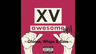 Watch XV Chains Whips  Bars video