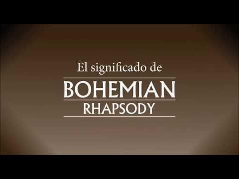 EL SIGNIFICADO DE BOHEMIAN RHAPSODY - información completa