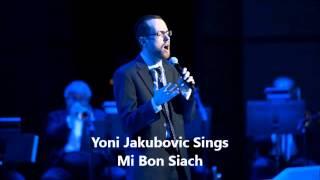Yoni Jakubovic Sings Mi Bon Siach