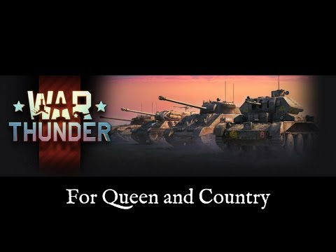 War Thunder - For Queen and Country
