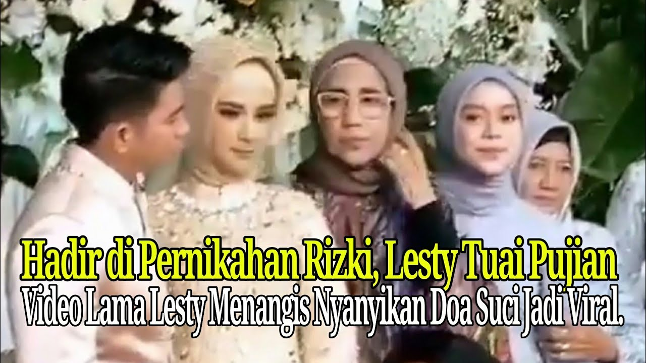 Hadiri Pernikahan Rizki, Lesty Tuai Pujian. Video Lesty M3nang1s Nyanyi Doa Suci Viral