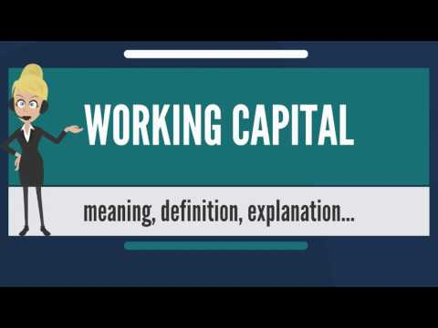 What Is Working Capital What Does Working Capital Mean Working Capital Meaning Explanati
