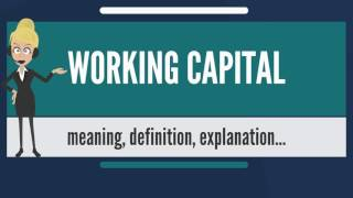 What is WORKING CAPITAL? What does WORKING CAPITAL mean? WORKING CAPITAL meaning & explanation