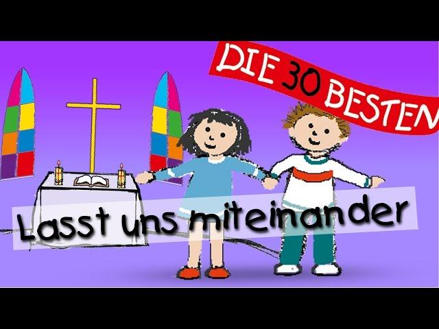 Lasst uns miteinander - Die besten Kirchenlieder für Kinder || Kinderlieder