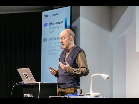 TYPO Labs | John Hudson | Interpolating the Future