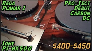 Turntables $400 -$450: Shoot-Out & Reviews: Pro-Ject vs Rega vs Sony