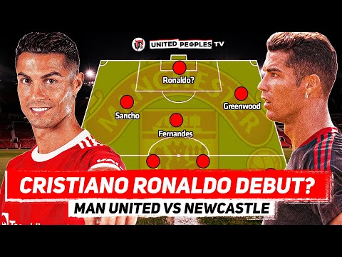 Man Utd vs Newcastle | Cristiano Ronaldo Debut? | Predicted Starting XI | Premier League