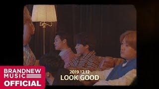 BRANDNEW YEAR 2019 'LOOK GOOD' M/V TEASER
