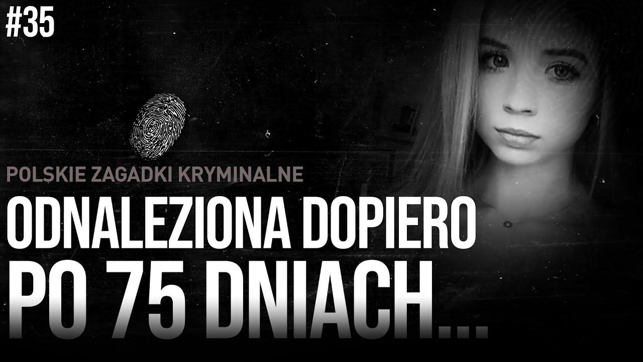 Download KORNELIA KRASSOWSKA - ODNALEZIONA DOPIERO PO 75 DNIACH   ZAGADKI KRYMINALNE